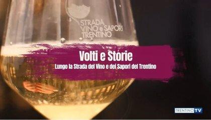 Volti e storie - Strada del Vino e dei Sapori del Trentino